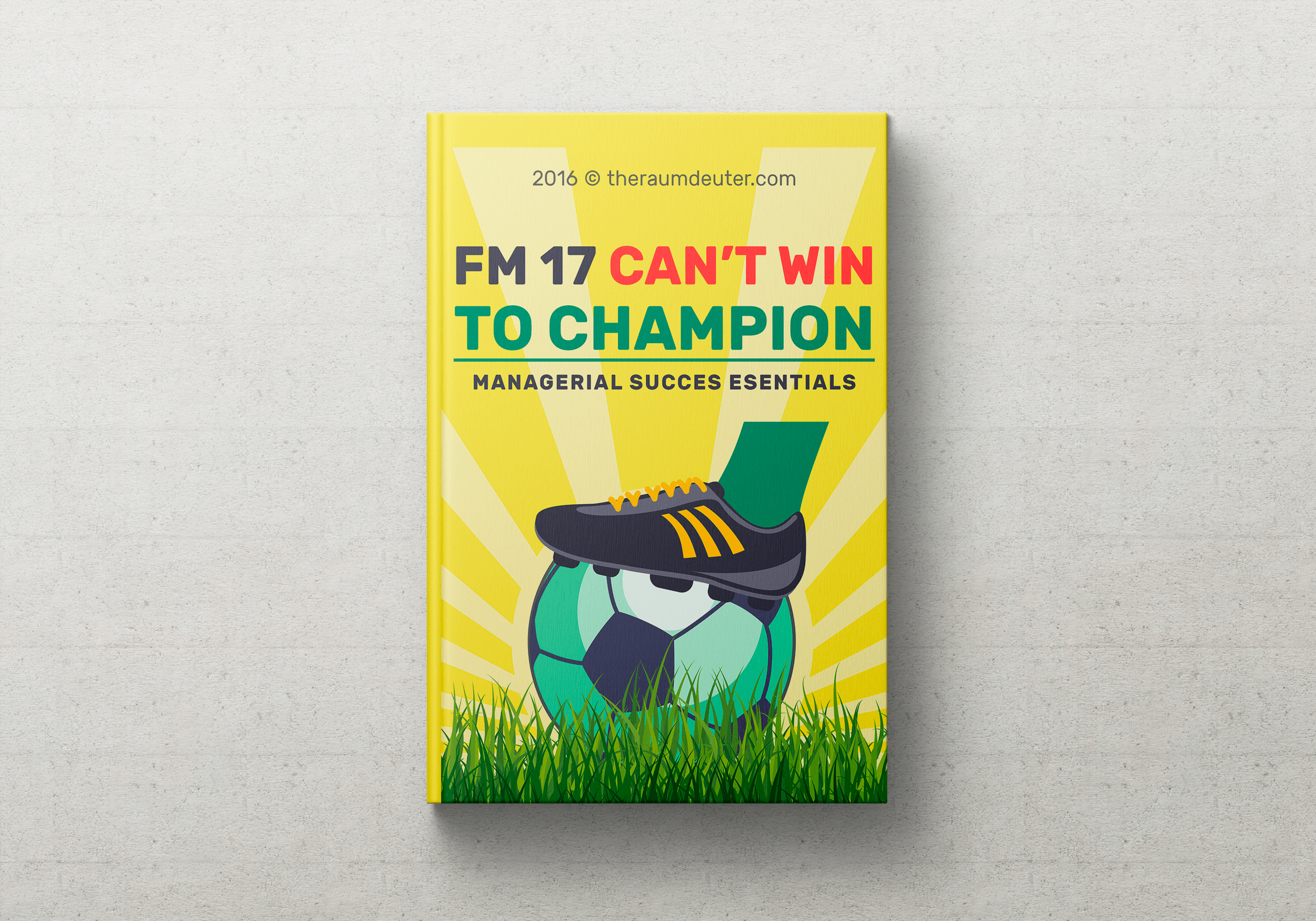 FM 17 CAN'T WIN TO CHAMPION HANDBOOK COVER